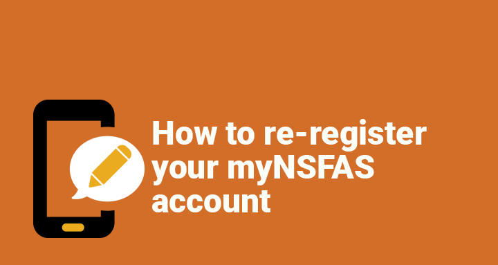 re-register your myNSFAS account